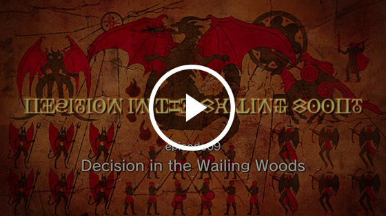 #9 Decision in the Wailing Woods